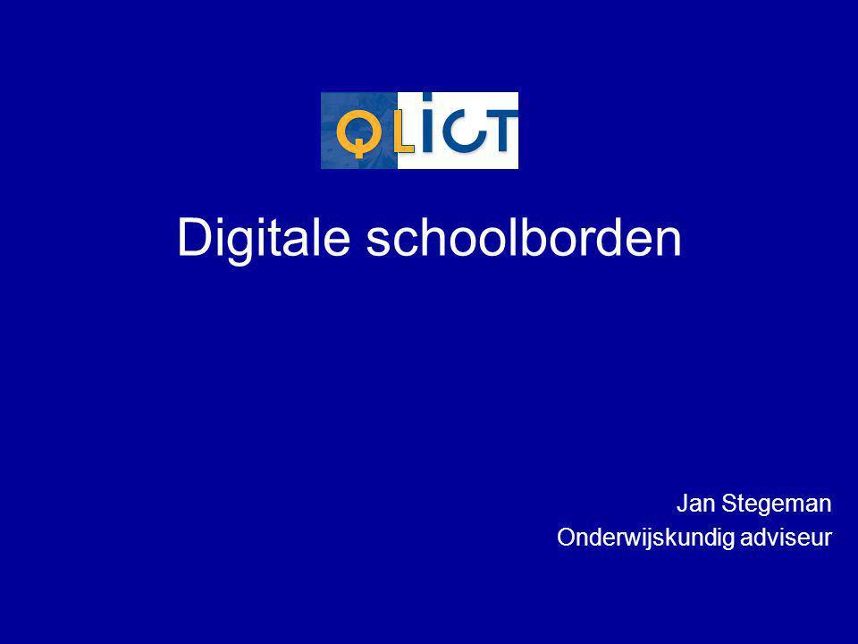 Digitale schoolborden Jan Stegeman Onderwijskundig adviseur