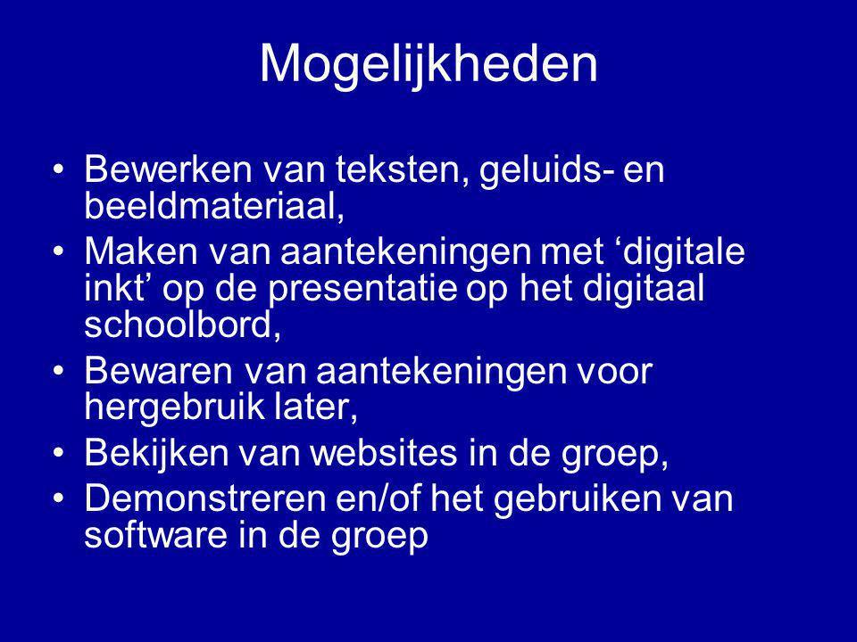 Mogelijkheden •Bewerken van teksten, geluids- en beeldmateriaal, •Maken van aantekeningen met 'digitale inkt' op de presentatie op het digitaal school