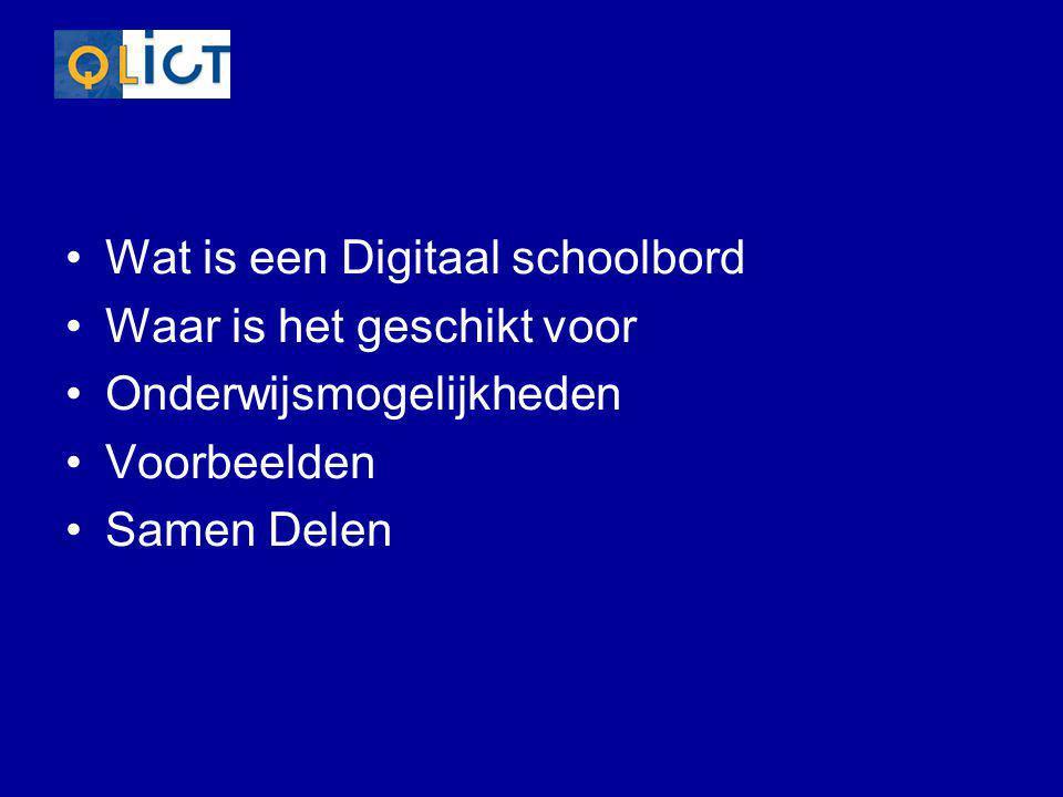 •Wat is een Digitaal schoolbord •Waar is het geschikt voor •Onderwijsmogelijkheden •Voorbeelden •Samen Delen