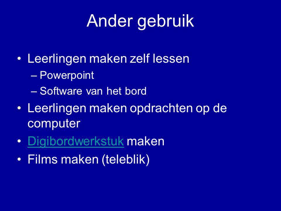 Ander gebruik •Leerlingen maken zelf lessen –Powerpoint –Software van het bord •Leerlingen maken opdrachten op de computer •Digibordwerkstuk makenDigi