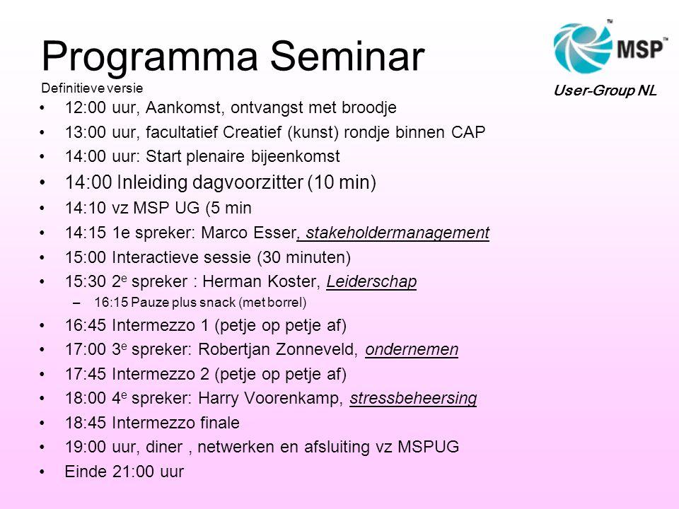 Programma Seminar Definitieve versie •12:00 uur, Aankomst, ontvangst met broodje •13:00 uur, facultatief Creatief (kunst) rondje binnen CAP •14:00 uur