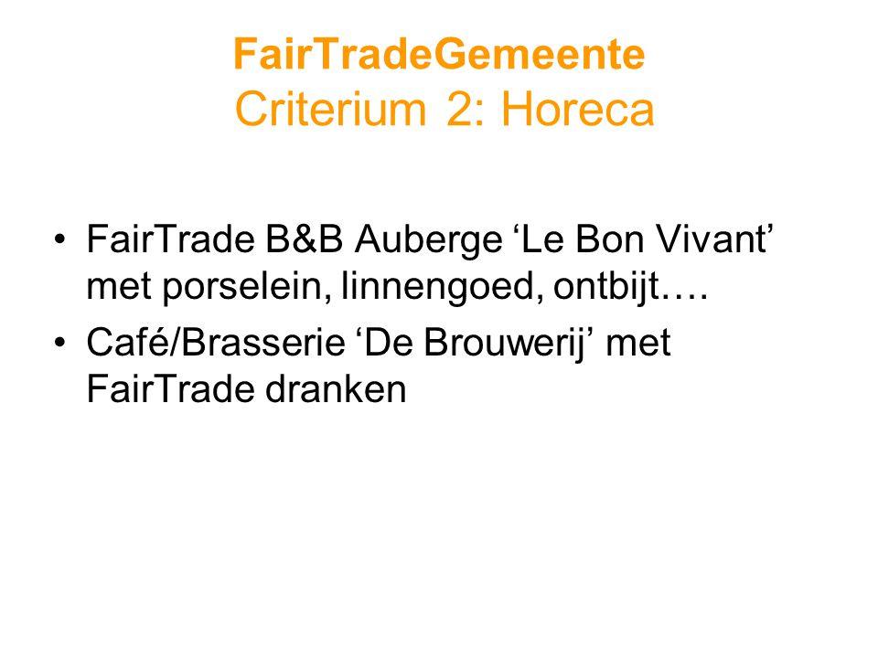 FairTradeGemeente Criterium 2: Horeca •FairTrade B&B Auberge 'Le Bon Vivant' met porselein, linnengoed, ontbijt….