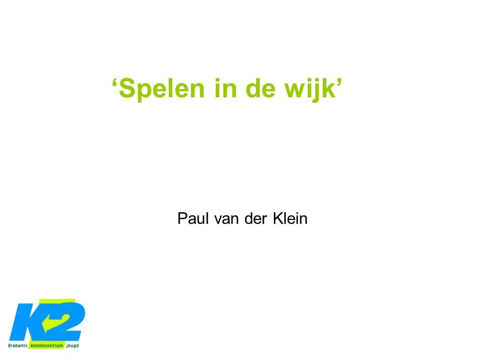 'Spelen in de wijk' Paul van der Klein