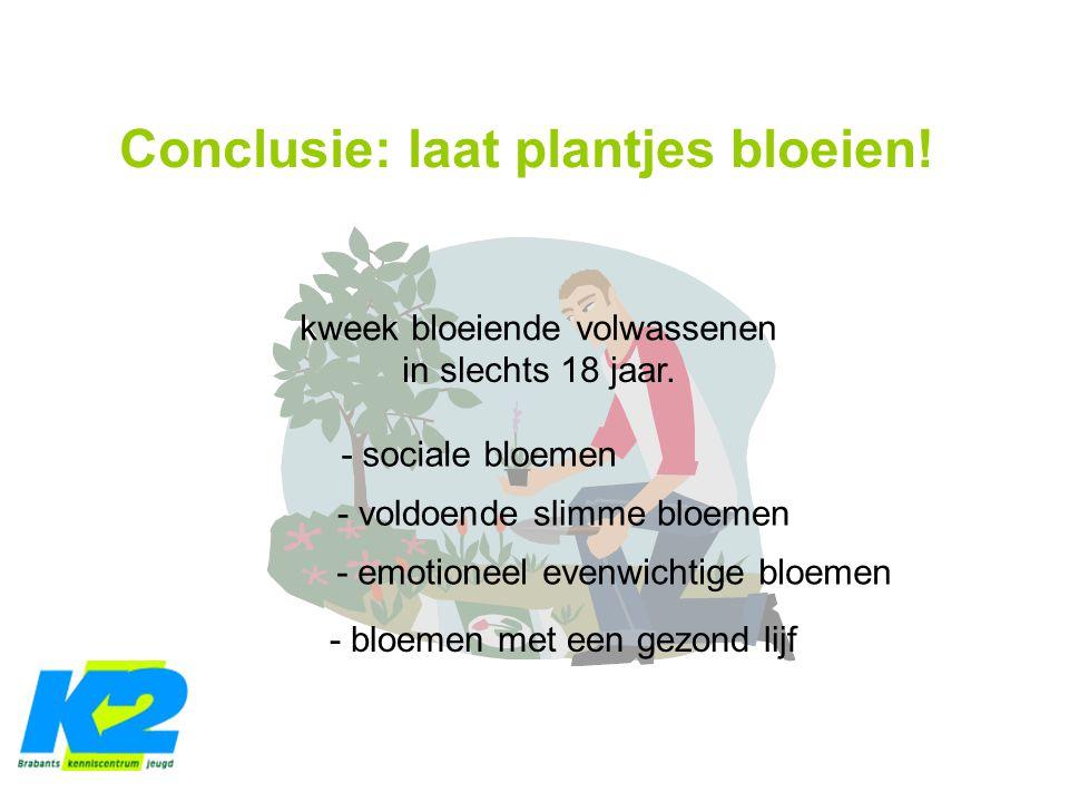 Conclusie: laat plantjes bloeien.kweek bloeiende volwassenen in slechts 18 jaar.