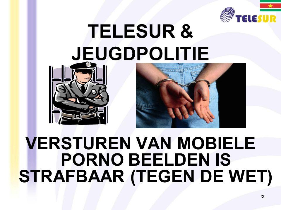 5 TELESUR & JEUGDPOLITIE VERSTUREN VAN MOBIELE PORNO BEELDEN IS STRAFBAAR (TEGEN DE WET)