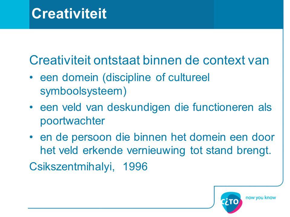 Creativiteit Creativiteit ontstaat binnen de context van •een domein (discipline of cultureel symboolsysteem) •een veld van deskundigen die functioner