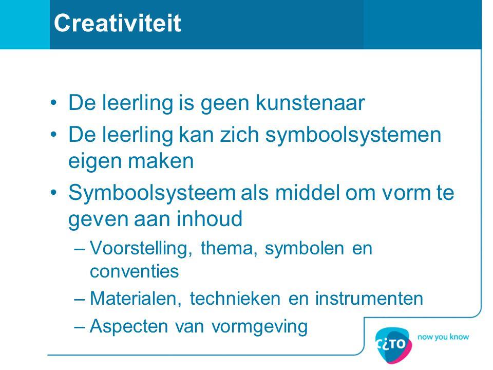 Creativiteit •De leerling is geen kunstenaar •De leerling kan zich symboolsystemen eigen maken •Symboolsysteem als middel om vorm te geven aan inhoud