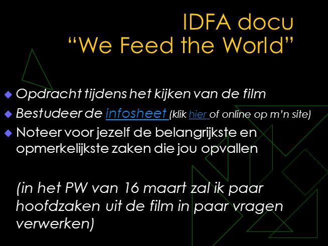 """IDFA docu """"We Feed the World""""  Opdracht tijdens het kijken van de film  Bestudeer de infosheet (klik hier of online op m'n site)infosheet hier  Not"""