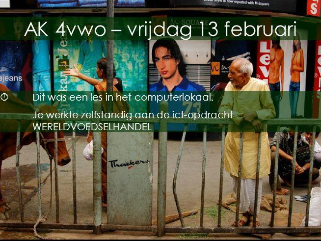 Op het snijpunt van culturen AK 4vwo – vrijdag 13 februari  Dit was een les in het computerlokaal. Je werkte zelfstandig aan de ict-opdracht WERELDVO