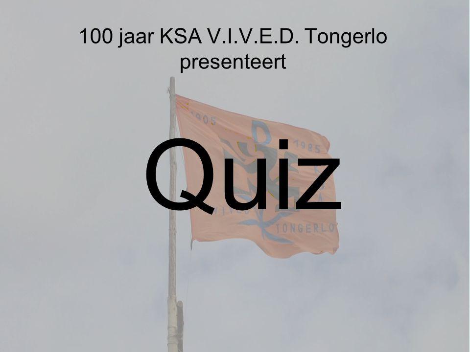Quiz 100 jaar KSA V.I.V.E.D. Tongerlo presenteert