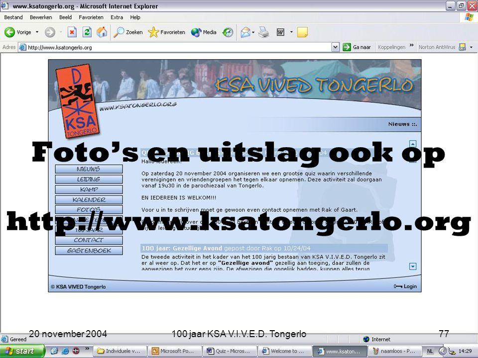 20 november 2004100 jaar KSA V.I.V.E.D. Tongerlo77 Foto's en uitslag ook op http://www.ksatongerlo.org