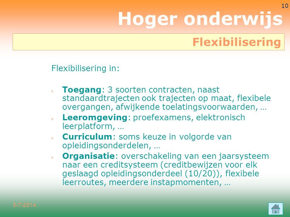3-7-2014 10 Flexibilisering in: n Toegang: 3 soorten contracten, naast standaardtrajecten ook trajecten op maat, flexibele overgangen, afwijkende toel