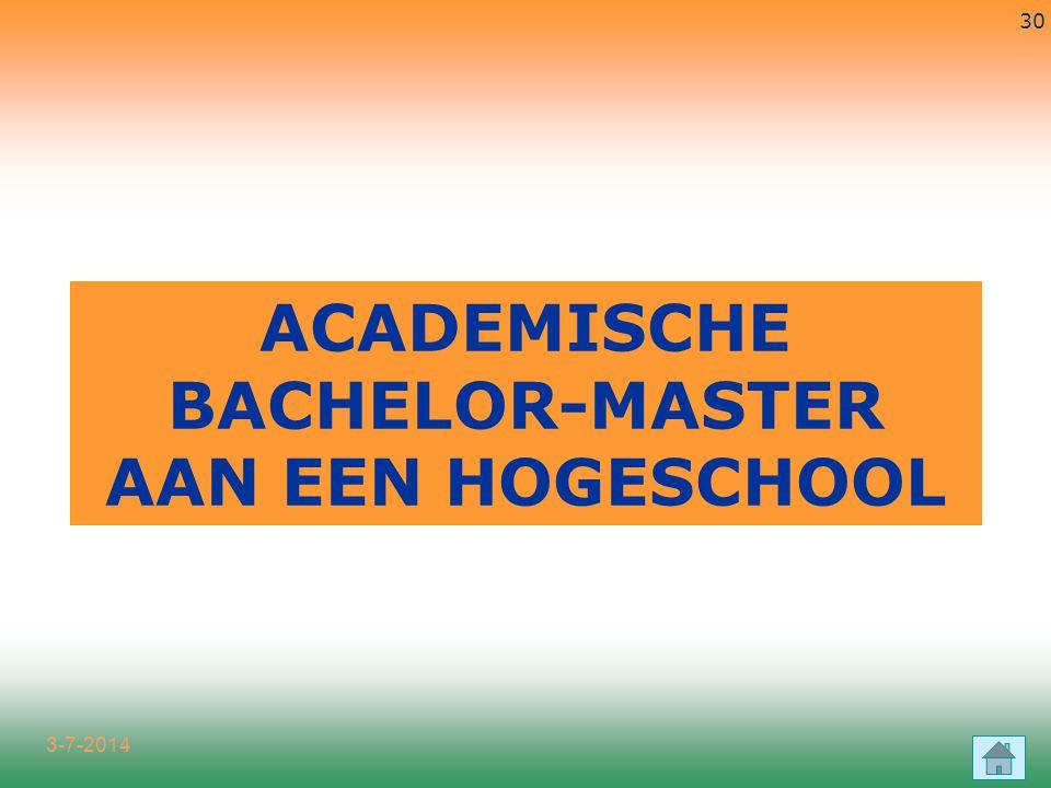 3-7-2014 30 ACADEMISCHE BACHELOR-MASTER AAN EEN HOGESCHOOL