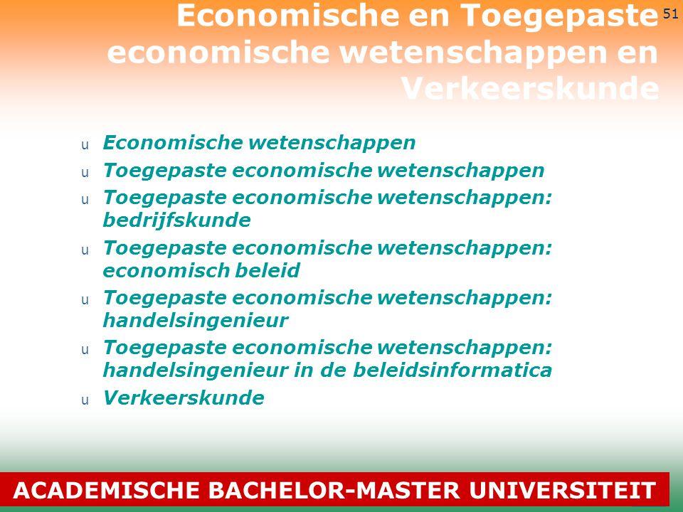 3-7-2014 51 u Economische wetenschappen u Toegepaste economische wetenschappen u Toegepaste economische wetenschappen: bedrijfskunde u Toegepaste econ