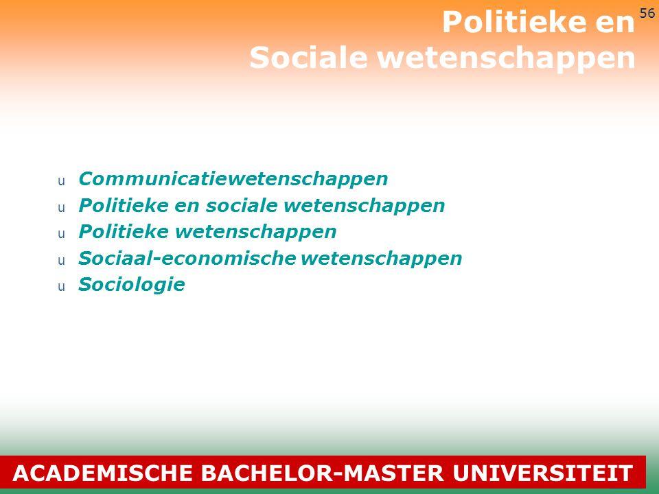 3-7-2014 56 u Communicatiewetenschappen u Politieke en sociale wetenschappen u Politieke wetenschappen u Sociaal-economische wetenschappen u Sociologi