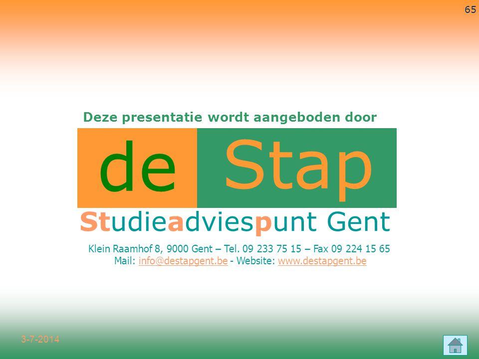 3-7-2014 65 Studieadviespunt Gent de Stap Klein Raamhof 8, 9000 Gent – Tel. 09 233 75 15 – Fax 09 224 15 65 Mail: info@destapgent.be - Website: www.de