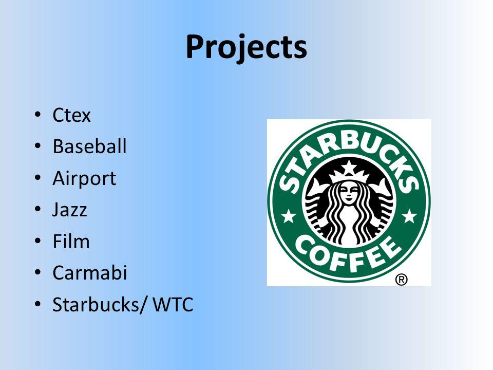 Projects • Ctex • Baseball • Airport • Jazz • Film • Carmabi • Starbucks/ WTC