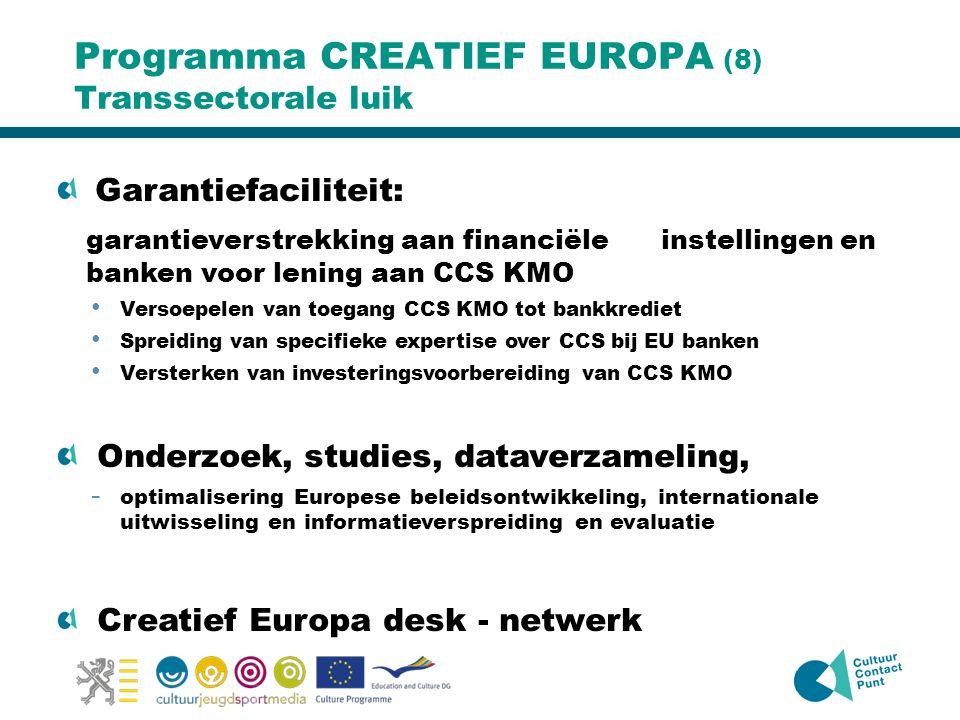 Programma CREATIEF EUROPA (8) Transsectorale luik Garantiefaciliteit: garantieverstrekking aan financiële instellingen en banken voor lening aan CCS K