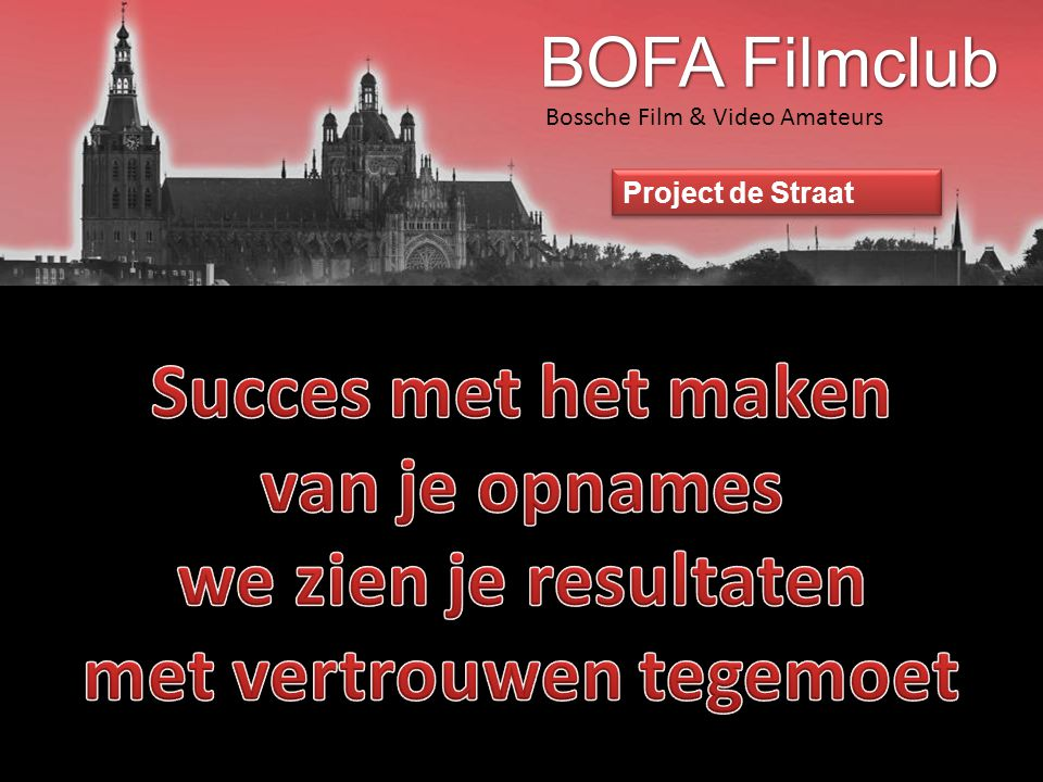 Bossche Film & Video Amateurs Project de Straat