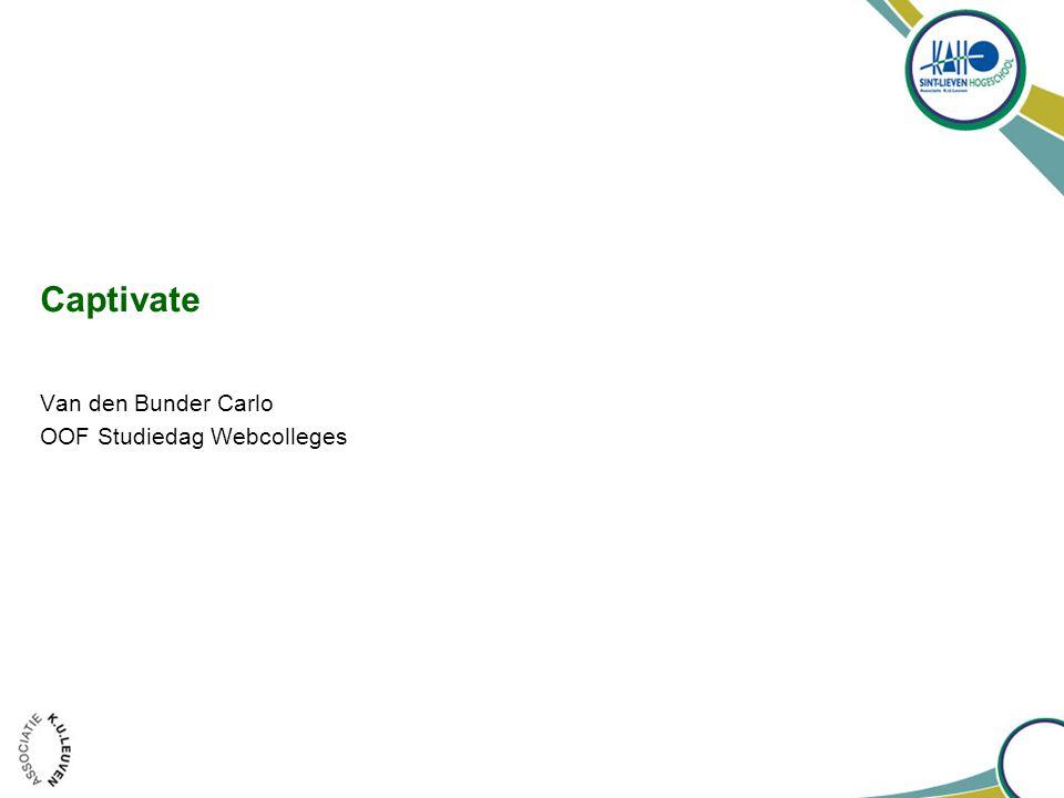 OOF Studiedag webcolleges - Carlo Van den Bunder Objecten werkbalk –View  Tools  object toolbar –Tekstveld invoegen (caption) –Rollover tekstveld toevoegen (rollover caption) –Accentueerveld toevoegen (highlightbox) –Rollover plaats (Rollover slidelet) –Zoom area –Tekstinvoerveld (Text entry) –Aanklikbaar veld (clickbox) –Knop (Button) –Tekstanimatie –Figuur toevoegen –Rollover image (rollover image) –Animatie (Animation – swf; gif, fla, avi) –Flash video (FLV) –Mouse –Widget Werkomgeving 12