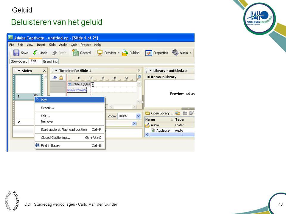 Beluisteren van het geluid OOF Studiedag webcolleges - Carlo Van den Bunder 48 Geluid