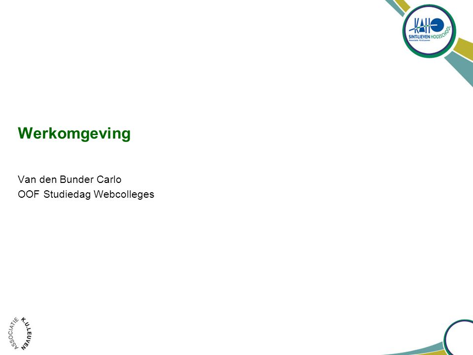 OOF Studiedag webcolleges - Carlo Van den Bunder Overzicht •Startpaneel •Storyboard •Bewerkpaneel •Hoofdwerkbalk •Objectenwerkbalk Werkomgeving 6