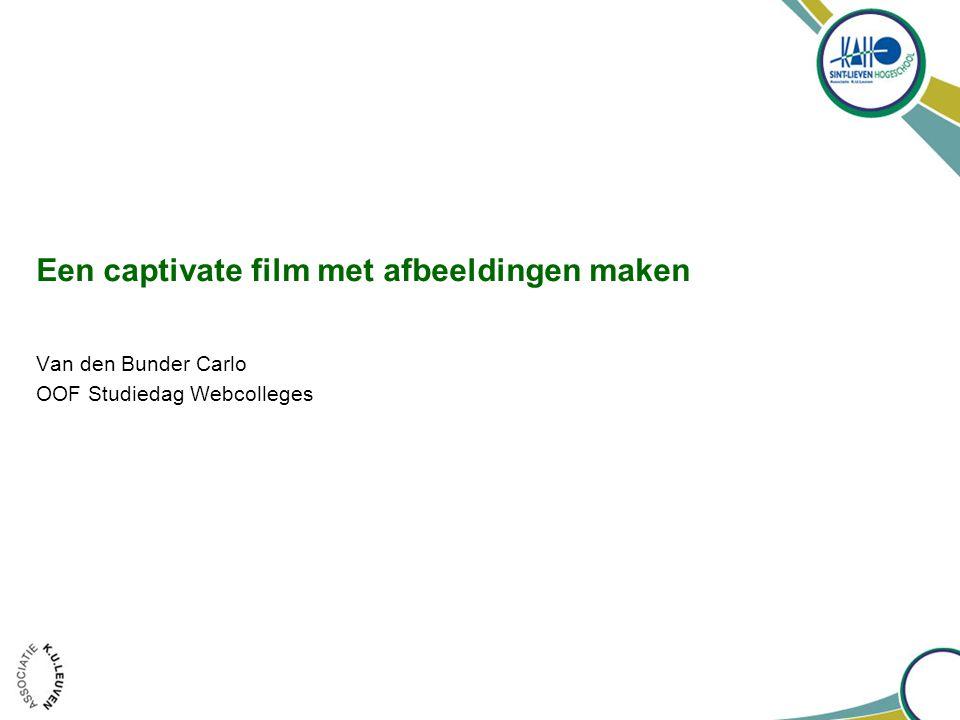Een captivate film met afbeeldingen maken Van den Bunder Carlo OOF Studiedag Webcolleges