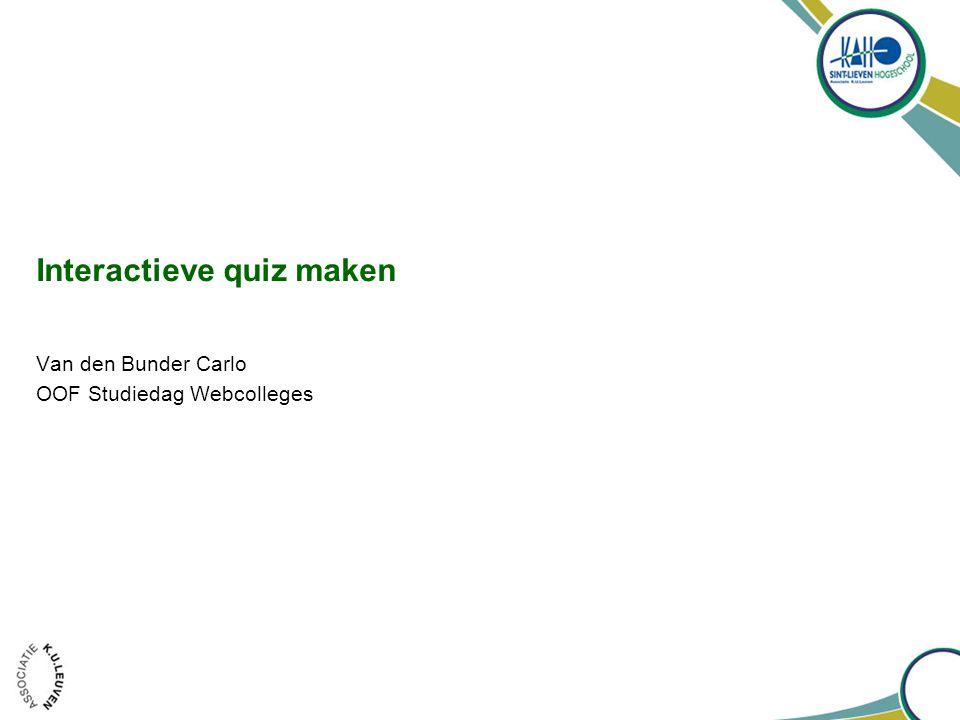 Interactieve quiz maken Van den Bunder Carlo OOF Studiedag Webcolleges