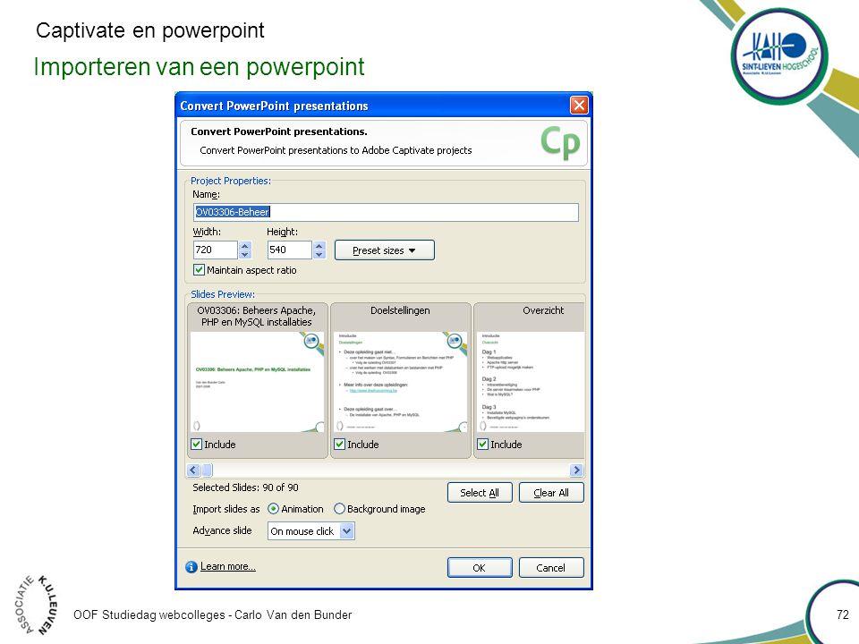 Importeren van een powerpoint OOF Studiedag webcolleges - Carlo Van den Bunder 72 Captivate en powerpoint