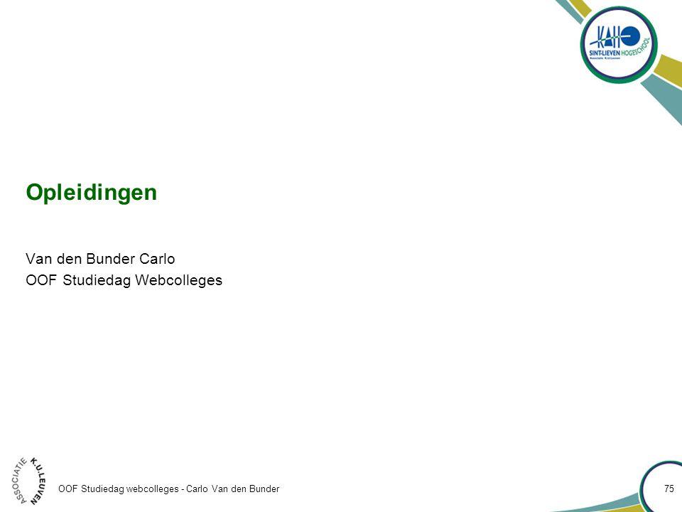 Opleidingen Van den Bunder Carlo OOF Studiedag Webcolleges OOF Studiedag webcolleges - Carlo Van den Bunder 75