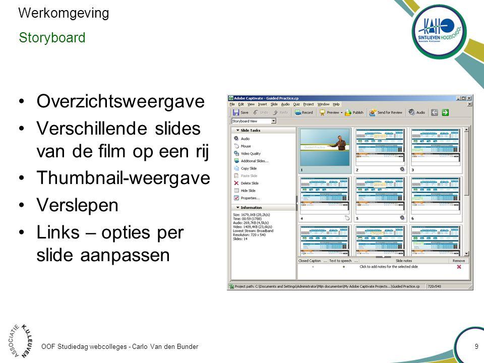 Importeren van een powerpoint •Startvenster > other > Import from Microsoft Powerpoint •Bladeren naar Powerpoint bestand OOF Studiedag webcolleges - Carlo Van den Bunder 70 Captivate en powerpoint