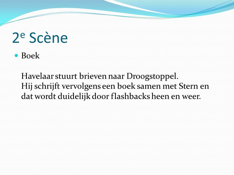 2 e Scène  Boek Havelaar stuurt brieven naar Droogstoppel.