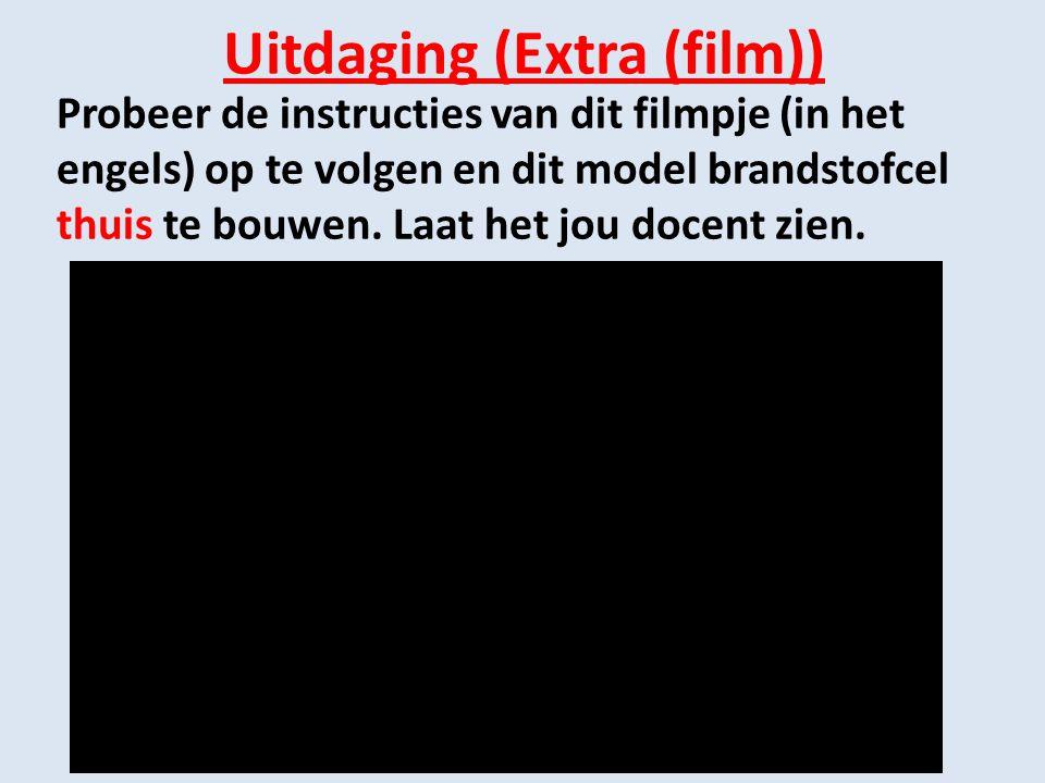 Uitdaging (Extra (film)) Probeer de instructies van dit filmpje (in het engels) op te volgen en dit model brandstofcel thuis te bouwen. Laat het jou d