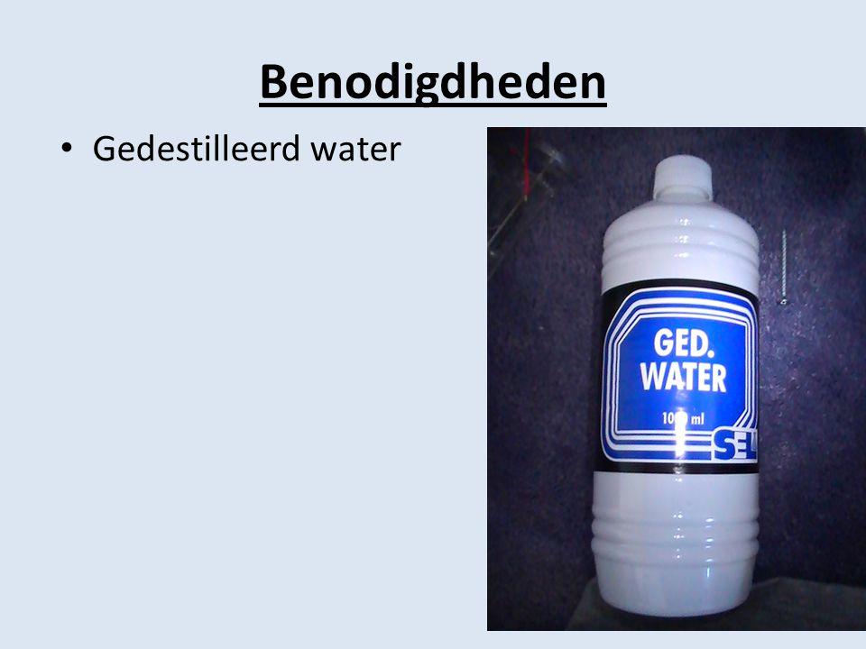 Benodigdheden • Gedestilleerd water