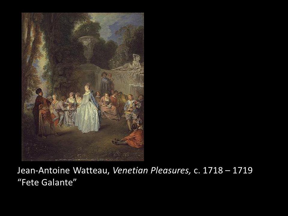 "Jean-Antoine Watteau, Venetian Pleasures, c. 1718 – 1719 ""Fete Galante"""