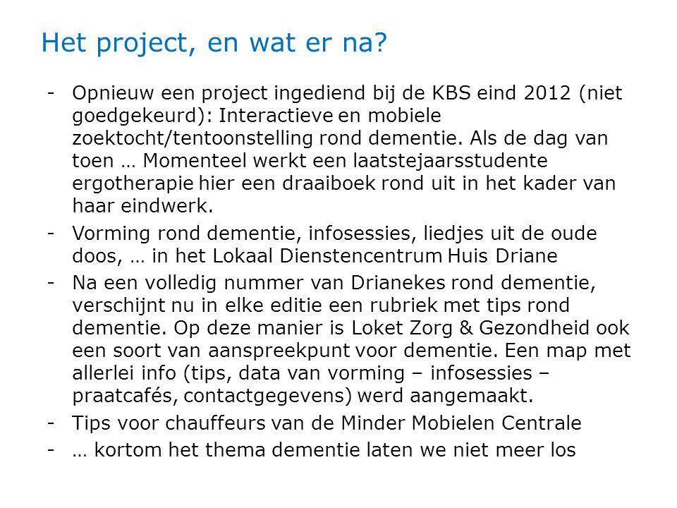 Het project, en wat er na.