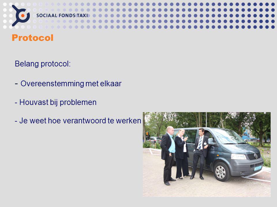 Protocol Belang protocol: - Overeenstemming met elkaar - Houvast bij problemen - Je weet hoe verantwoord te werken