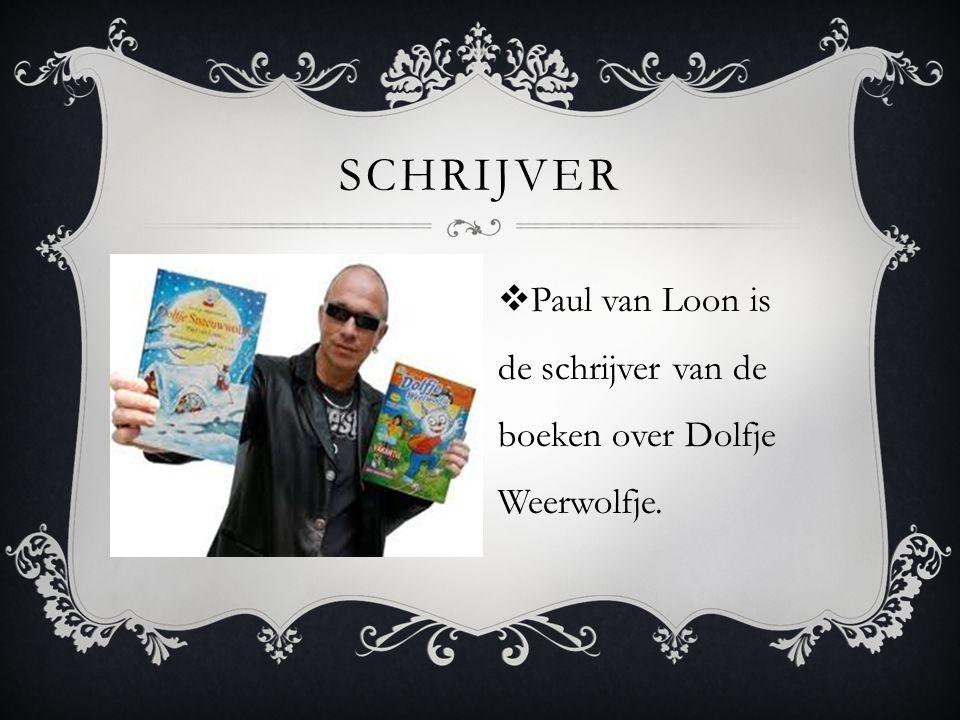 SCHRIJVER  Paul van Loon is de schrijver van de boeken over Dolfje Weerwolfje.