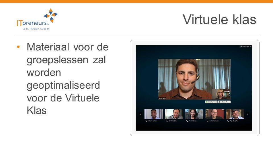 Virtuele klas •Materiaal voor de groepslessen zal worden geoptimaliseerd voor de Virtuele Klas