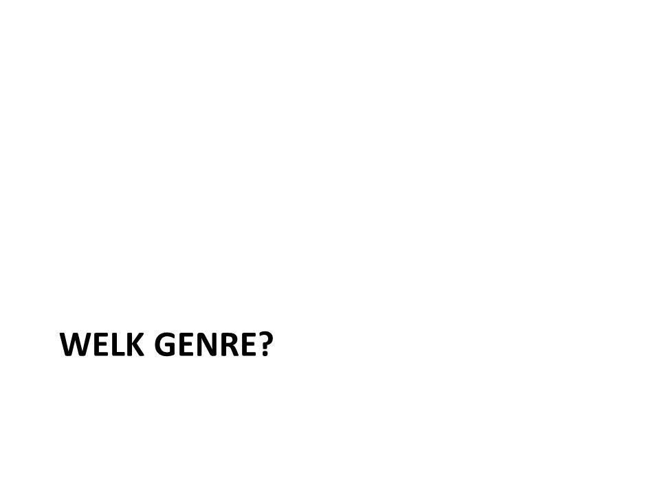 WELK GENRE?