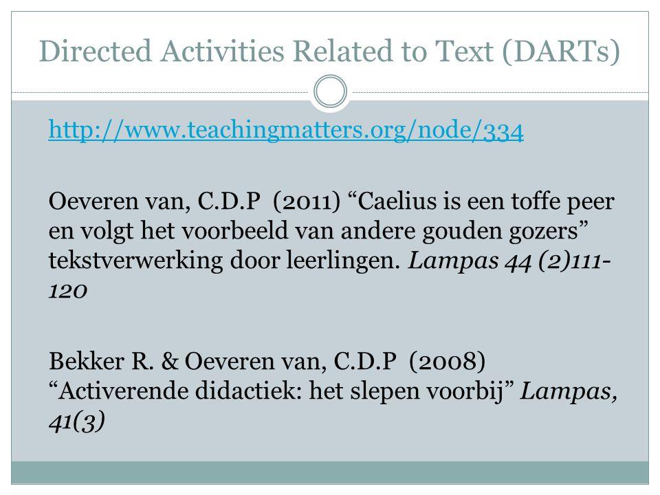 """Directed Activities Related to Text (DARTs) http://www.teachingmatters.org/node/334 Oeveren van, C.D.P (2011) """"Caelius is een toffe peer en volgt het"""