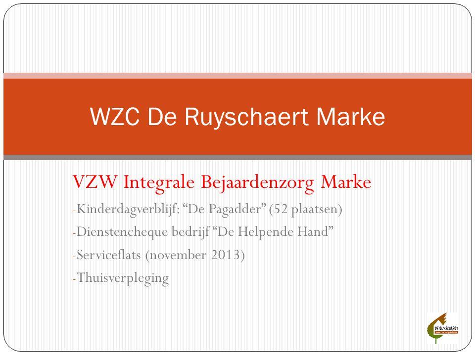 VZW Integrale Bejaardenzorg Marke - WZC De Ruyschaert  2 beveiligde afdelingen voor bewoners met dementie (20+2KV (de Parel) – 26 bedden (de Ark))  afdeling voor bewoners met fysische zorgbehoefte (35 + 2KV bedden (de Wende))  geronto – psychiatrische afdeling (nu 9 bedden- 18 bedden vanaf november 2013 ( het Scharnier)  Dagverzorgingscentrum (de Pendel) Iedere afdeling bestaat uit een team van vpk, zorgkundigen, animatieverantwoordelijke, ergotherapeut.