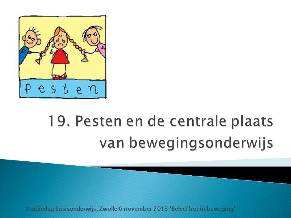 Studiedag Basisonderwijs, Zwolle 6 november 2013 'Beleef het in beweging '