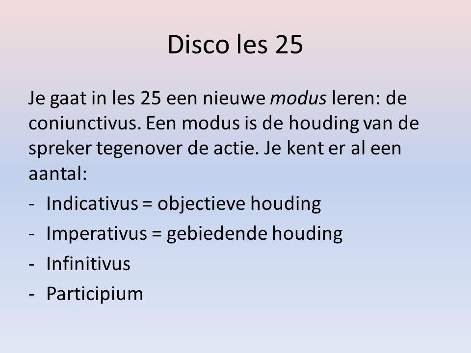 Disco les 25 In het Nederlands kennen wij de coniunctivus niet, behalve in (wat oudere) uitspraken: -Leve de koningin -God zij met ons De coniunctivus kan worden gebruikt in hoofd- en in bijzinnen.