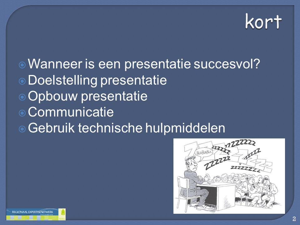  Wanneer is een presentatie succesvol?  Doelstelling presentatie  Opbouw presentatie  Communicatie  Gebruik technische hulpmiddelen 2