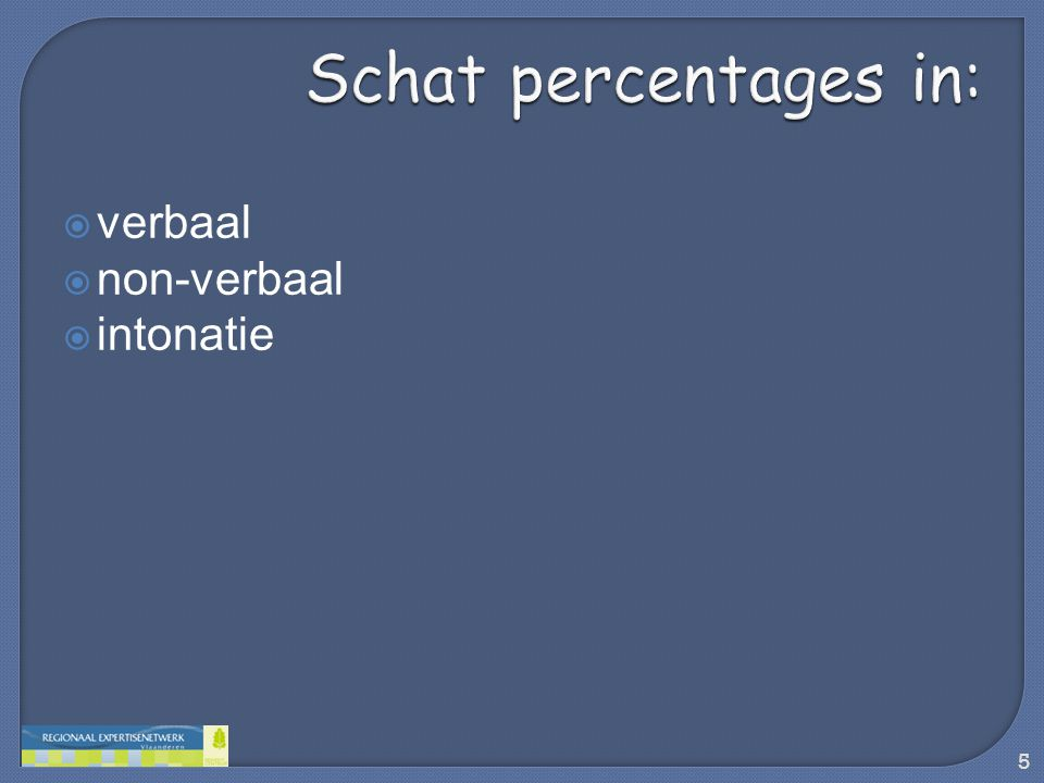  verbaal  non-verbaal  intonatie 5