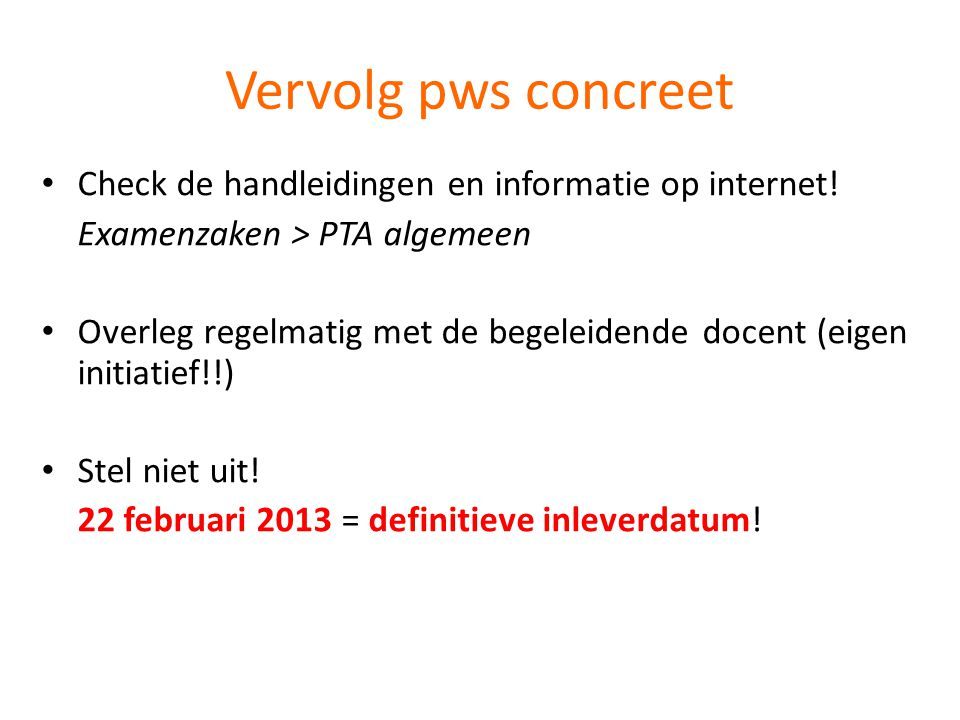 Vervolg pws concreet • Check de handleidingen en informatie op internet.