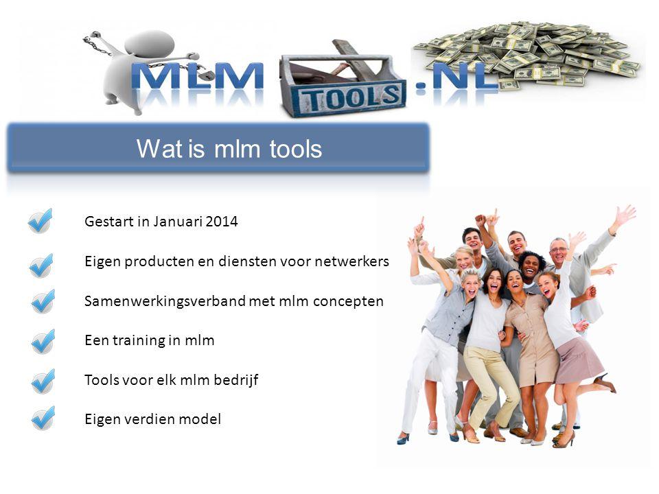 Gestart in Januari 2014 Eigen producten en diensten voor netwerkers Samenwerkingsverband met mlm concepten Een training in mlm Tools voor elk mlm bedrijf Eigen verdien model Wat is mlm tools