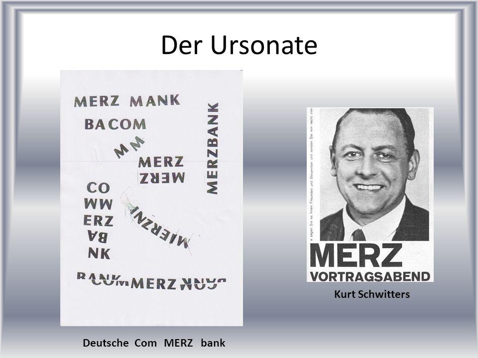 Der Ursonate Deutsche Com bankMERZ Kurt Schwitters