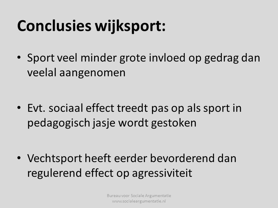 Conclusies wijksport: • Sport veel minder grote invloed op gedrag dan veelal aangenomen • Evt.